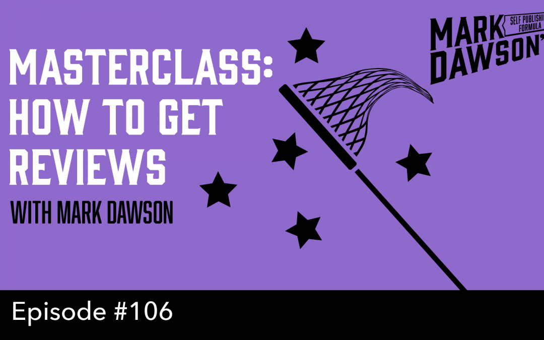 SPF-106: Masterclass: How To Get Reviews – with Mark Dawson