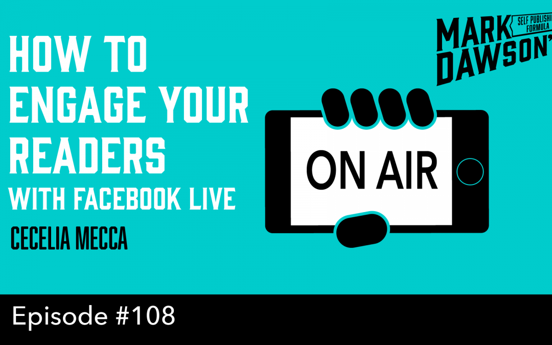 SPF-108: How To Engage Your Readers with Facebook Live – with Cecelia Mecca