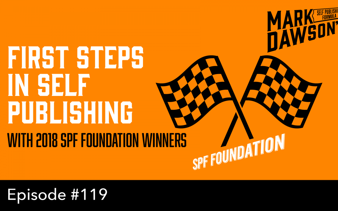SPF-119: First Steps in Self Publishing – with 2018 SPF Foundation Winners