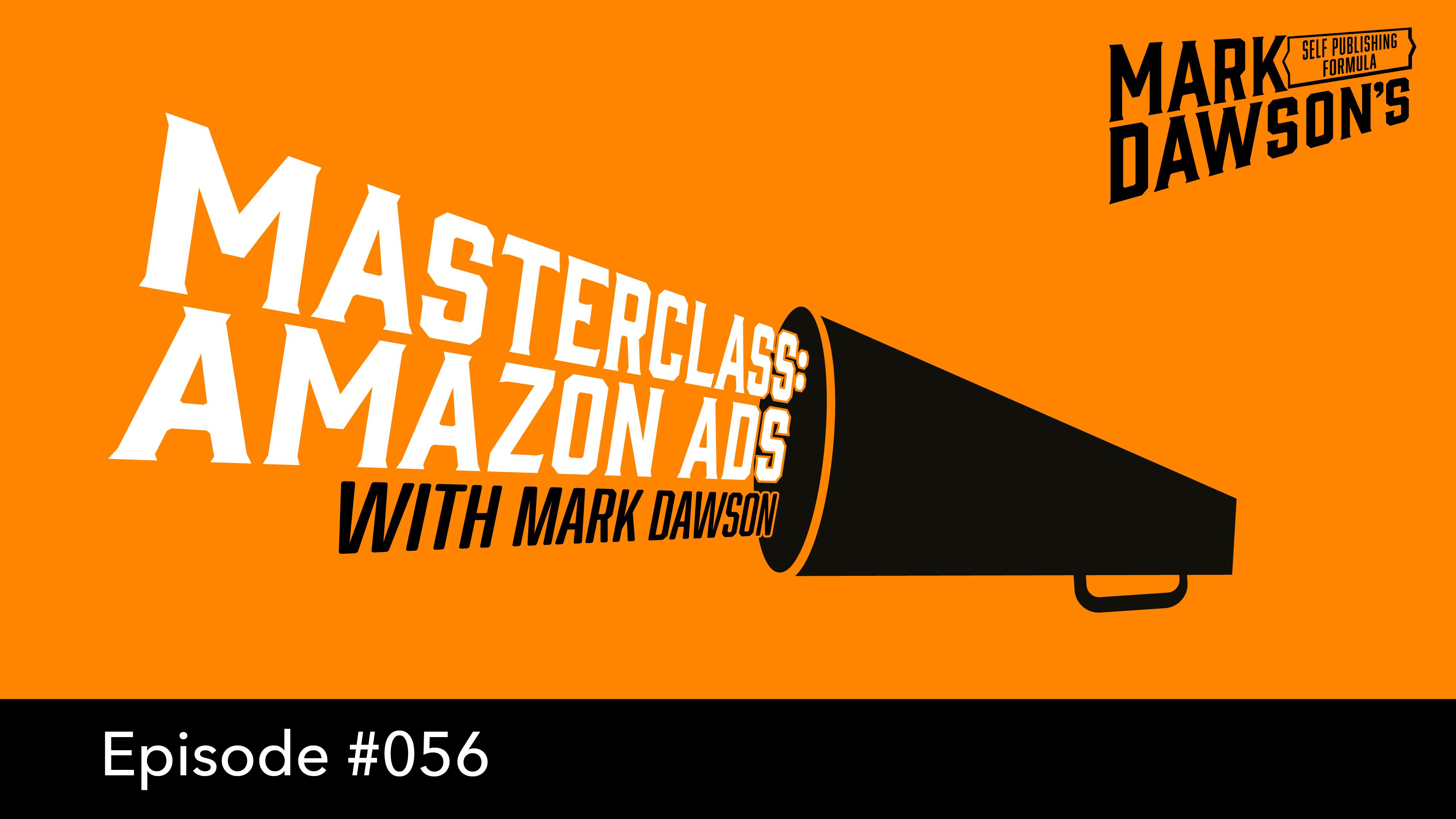 Masterclass: Mastering Amazon Ads with Mark Dawson.