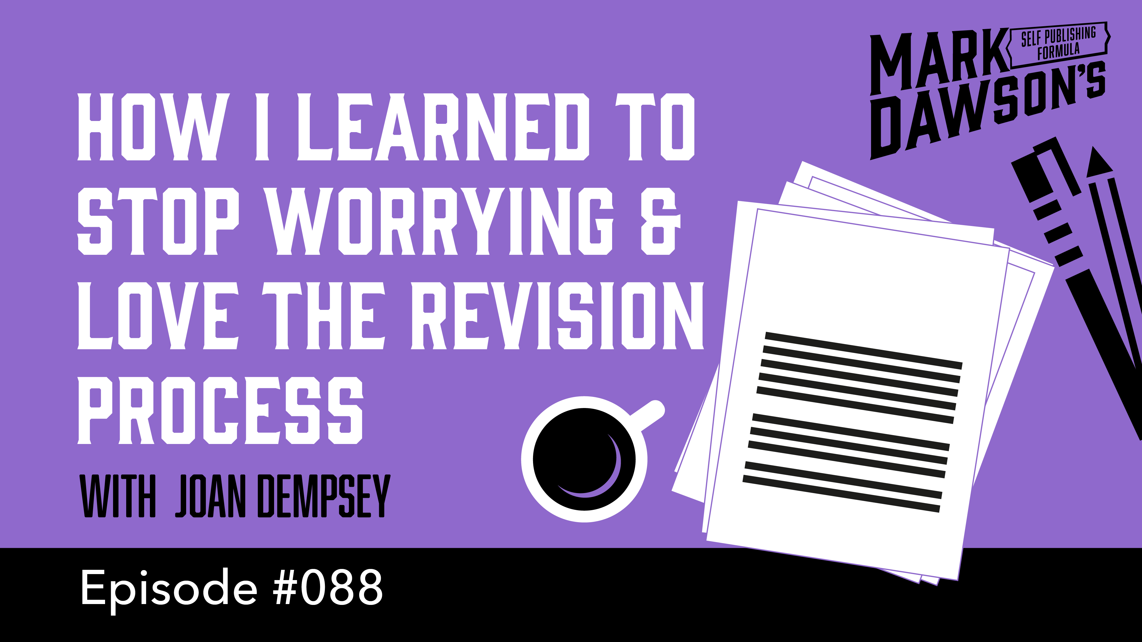 SPF-088: How I Learned to Love the Revision Process - with Joan Dempsey