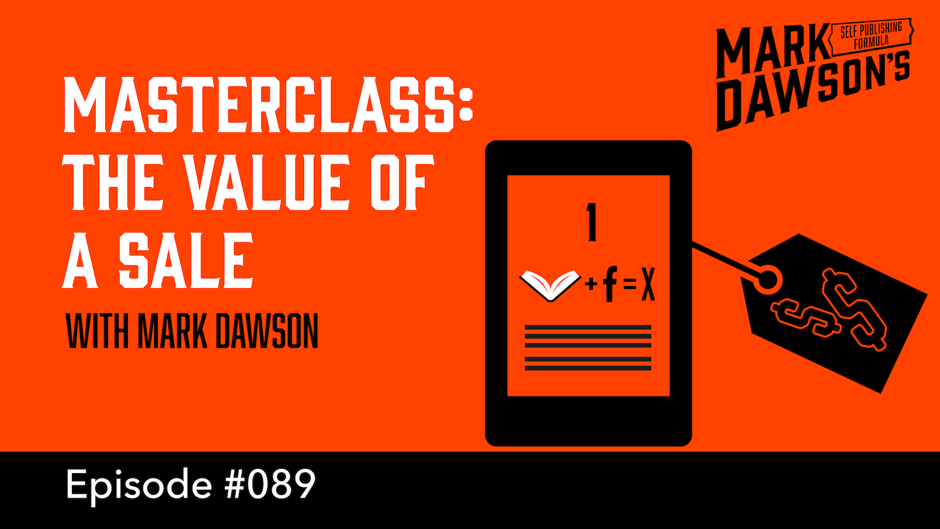 Masterclass: The Value of a Sale - with Mark Dawson