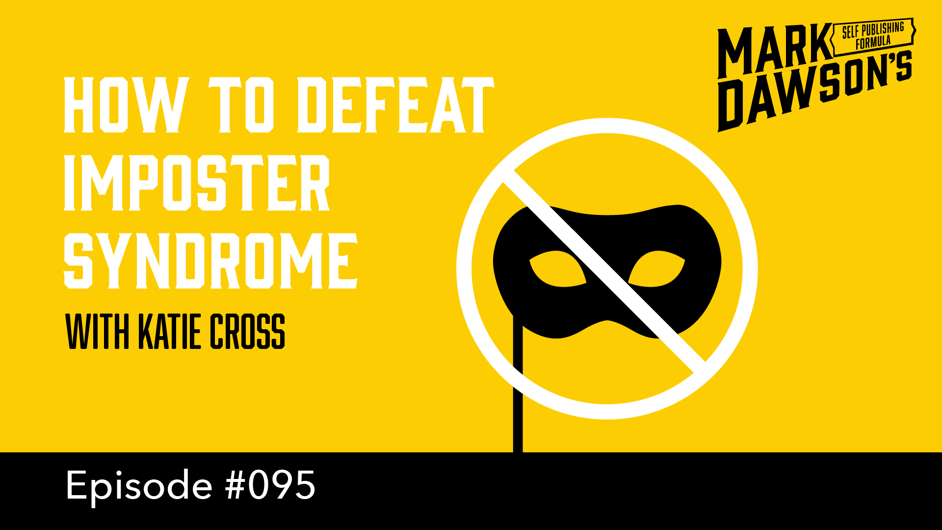 SPF-095: How To Defeat Impostor Syndrome - with Katie Cross