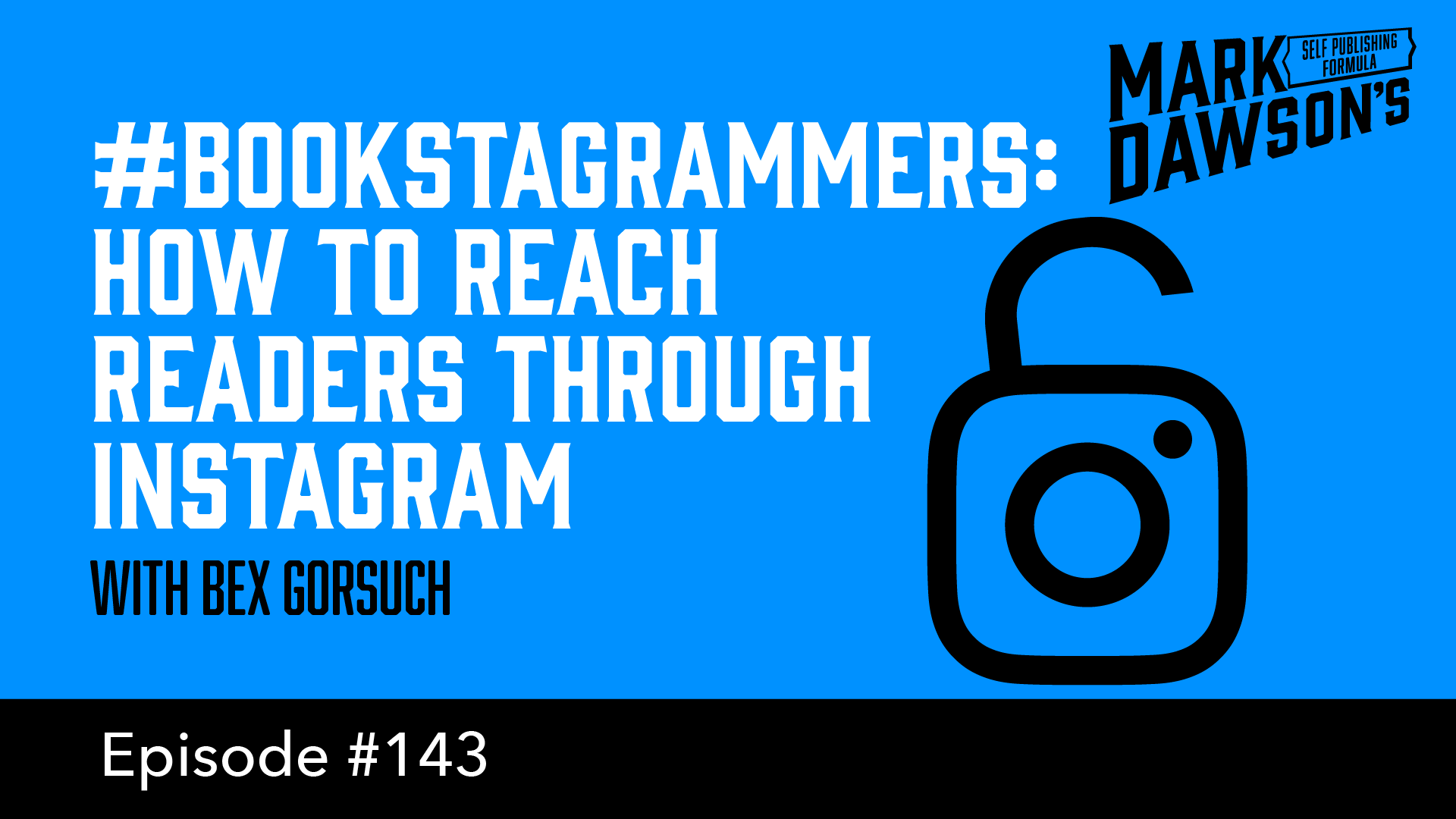 SPF-143: #Bookstagrammers – How To Reach Readers Through Instagram – with Bex Gorsuch