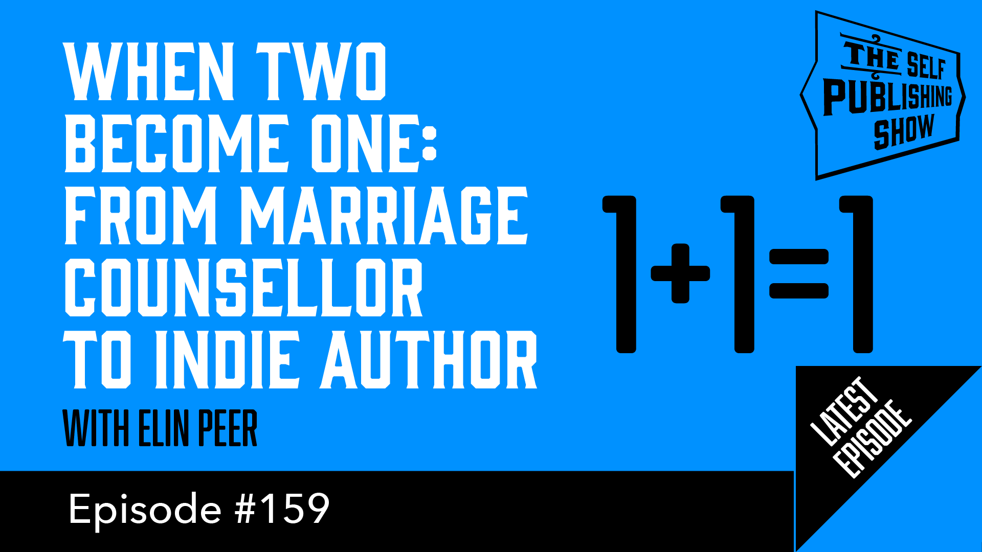 SPS-159: When Two Become One: From Marriage Counsellor to Indie Author – with Elin Peer