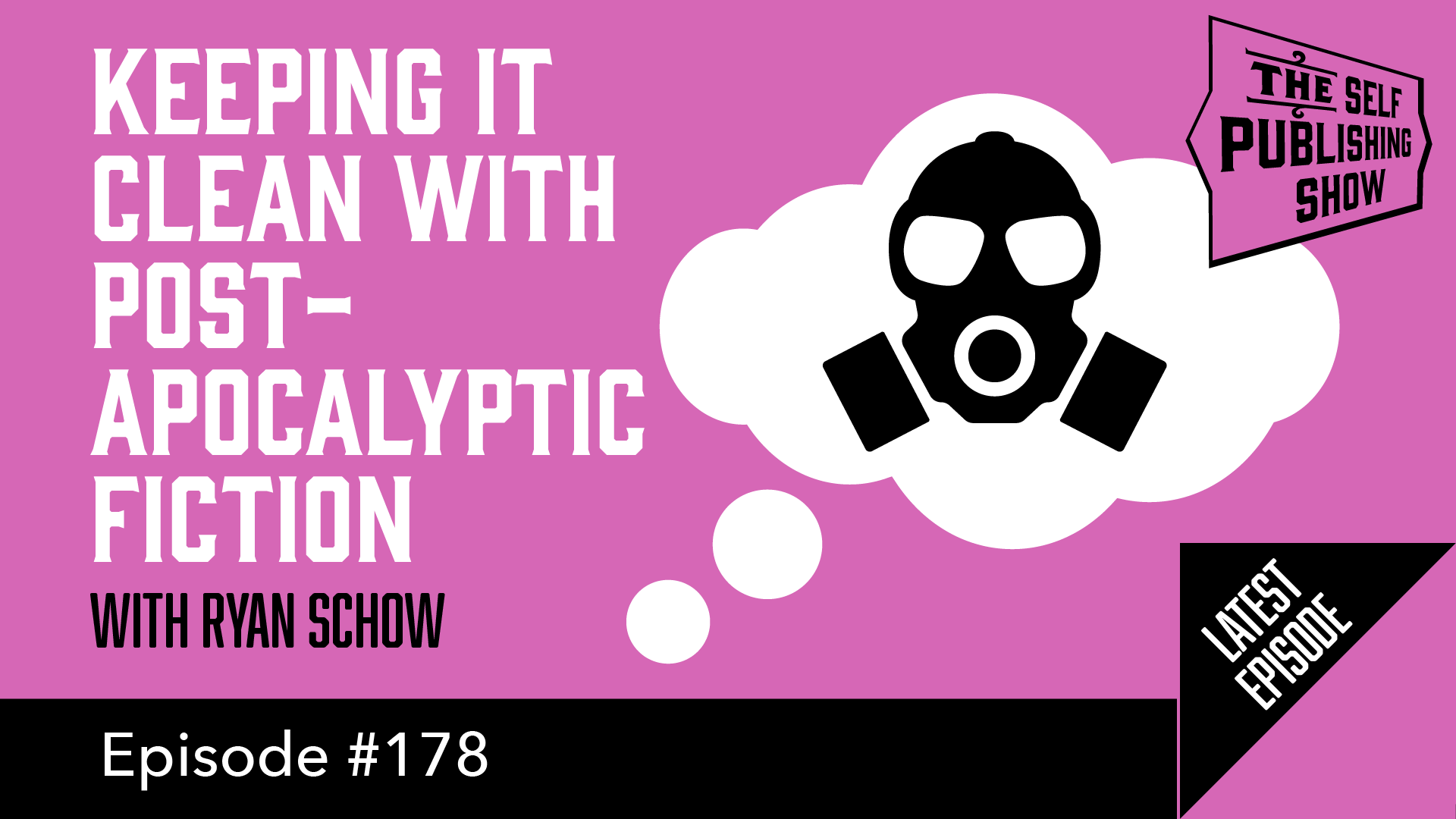 SPS-178: Keeping It Clean with Post-Apocalyptic Fiction – with Ryan Schow