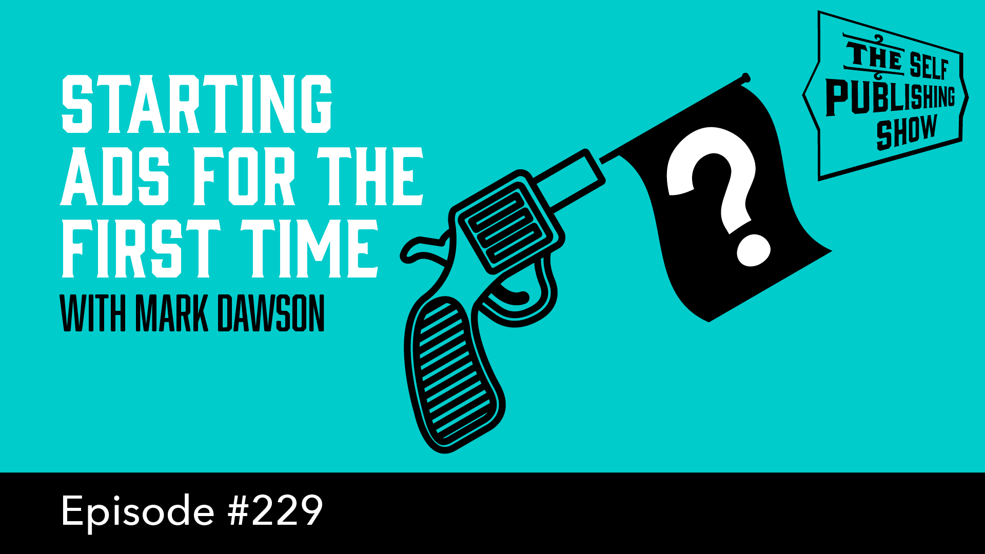 SPS 229: Starting Ads for the First Time – with Mark Dawson