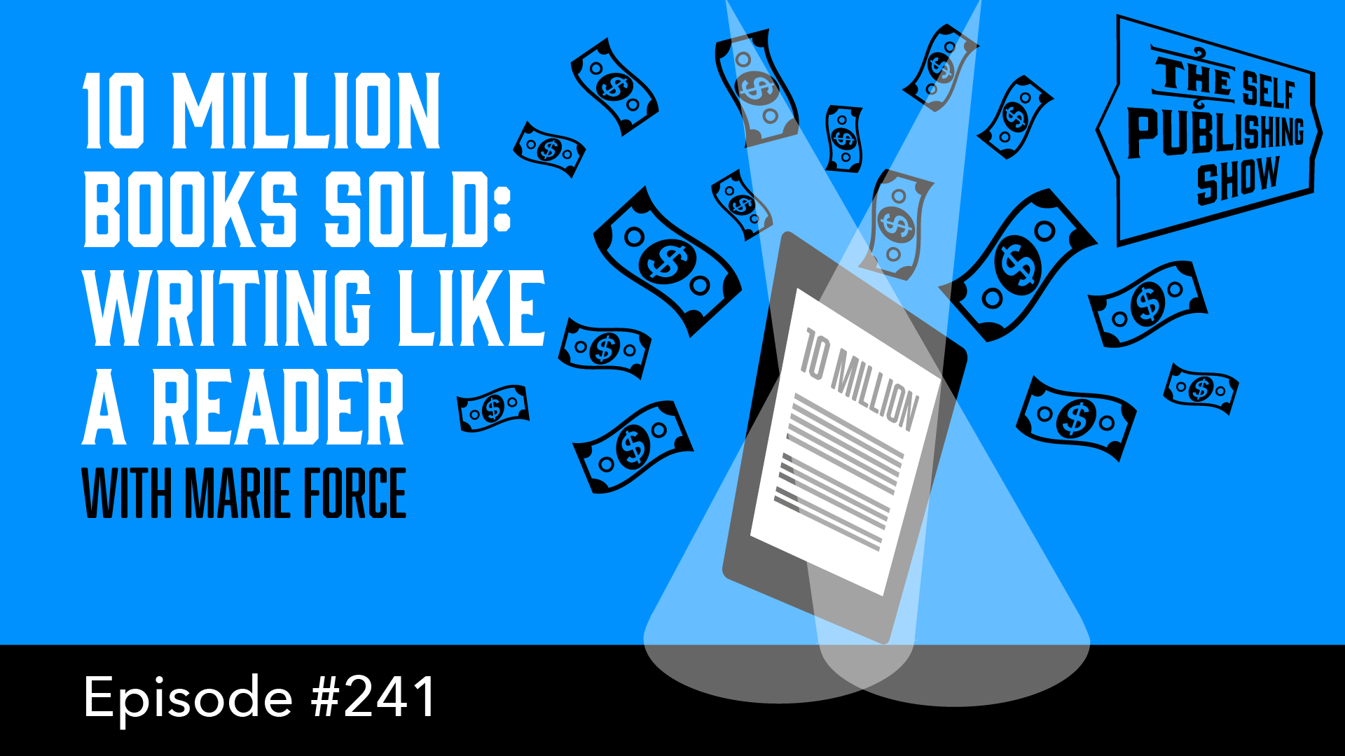 SPS-241: 10 Million Books Sold: Writing Like a Reader – with Marie Force