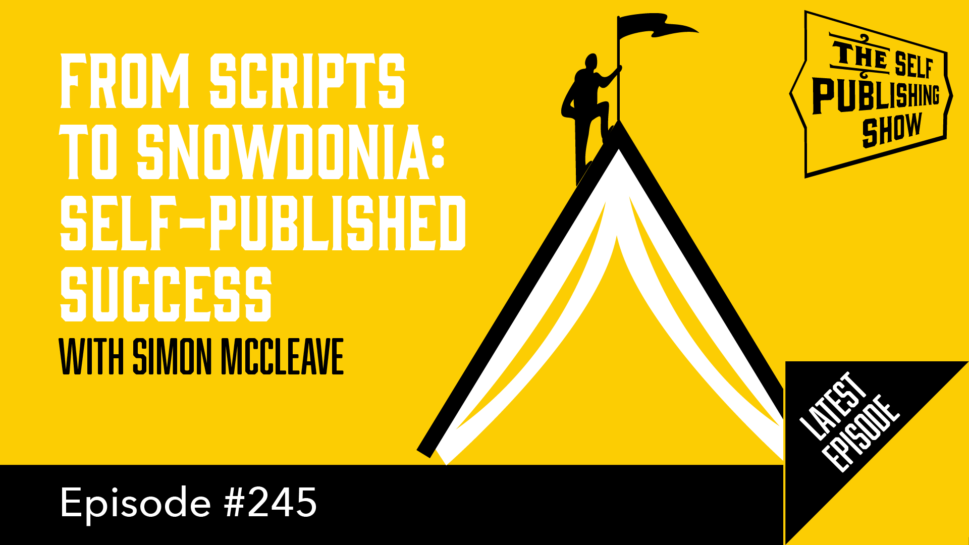 SPS-245: From Scripts to Snowdonia: Self-Published Success – with Simon McCleave