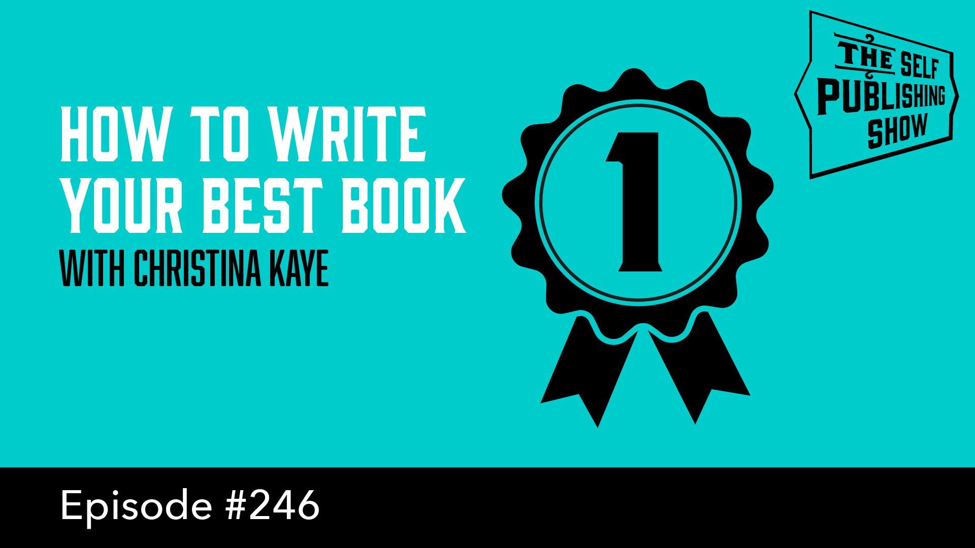 SPS-246: How to Write Your Best Book – with Christina Kaye