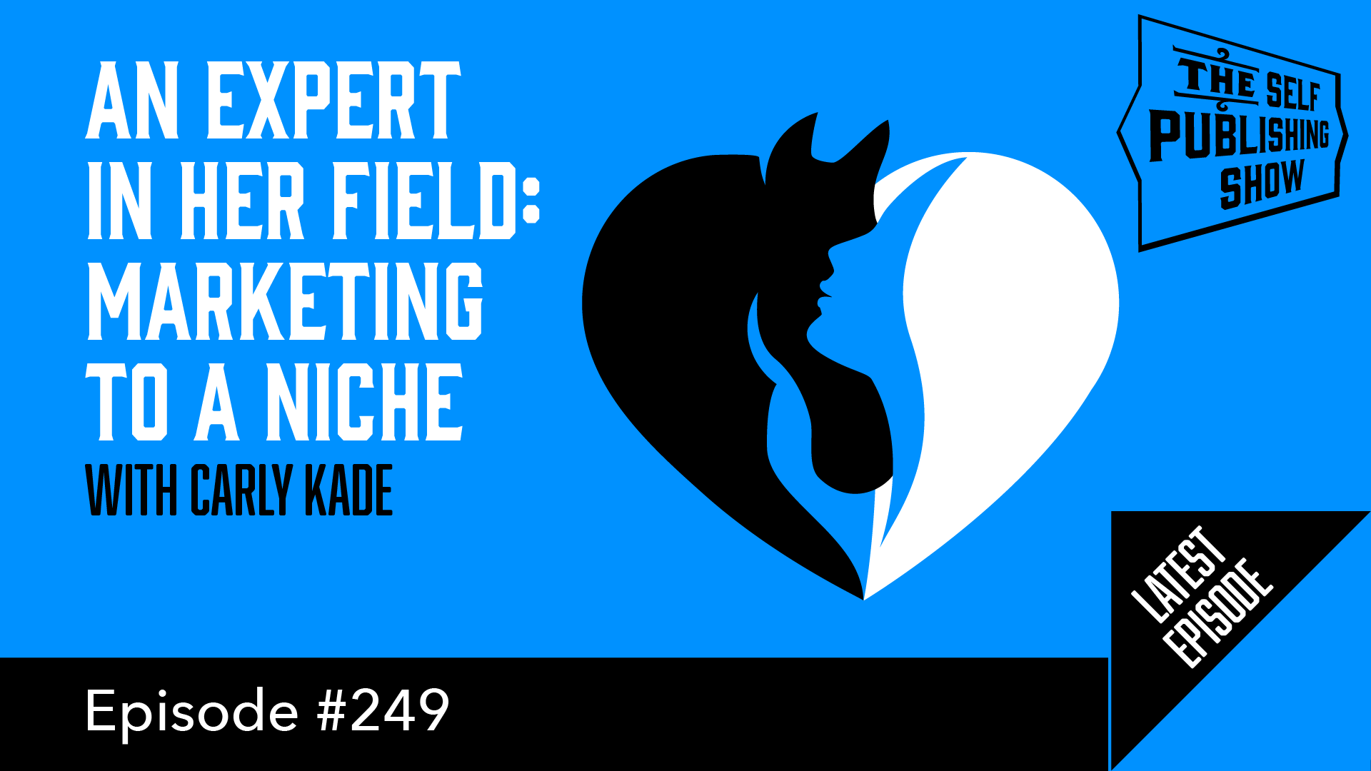 SPS-249: An Expert in Her Field: Marketing to a Niche – with Carly Kade