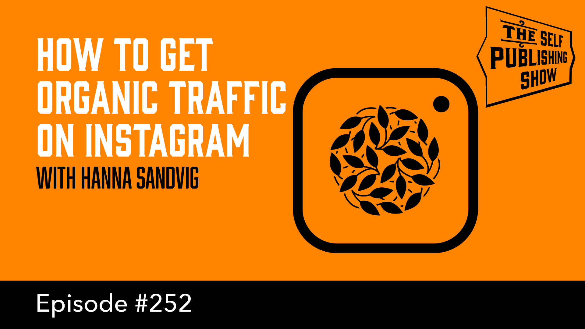 SPS-252: How to Get Organic Traffic on Instagram – with Hanna Sandvig