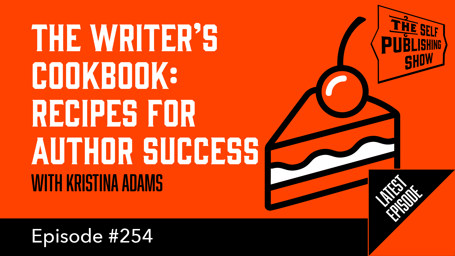 SPS-254: The Writer's Cookbook: Recipes for Author Success – with Kristina Adams