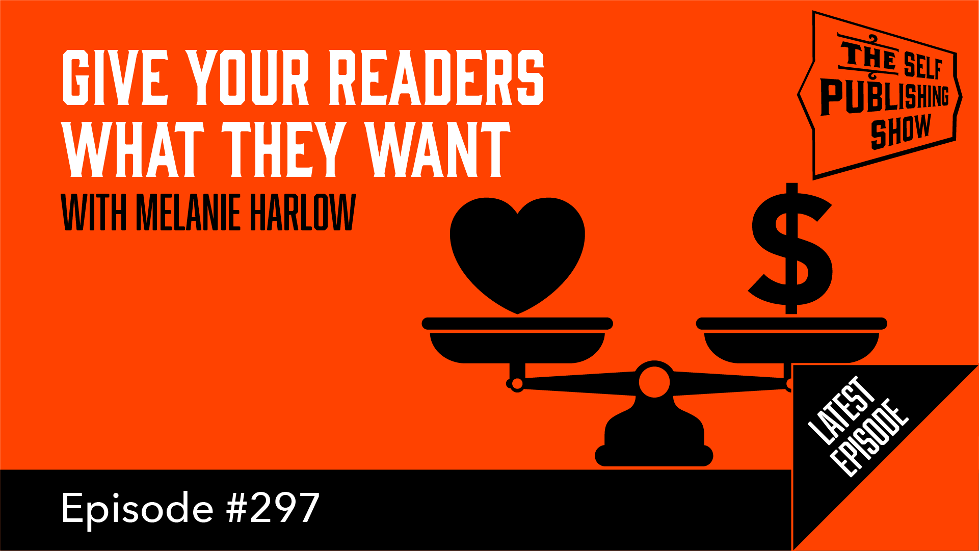 SPS-297: Give Your Readers What They Want - with Melanie Harlow
