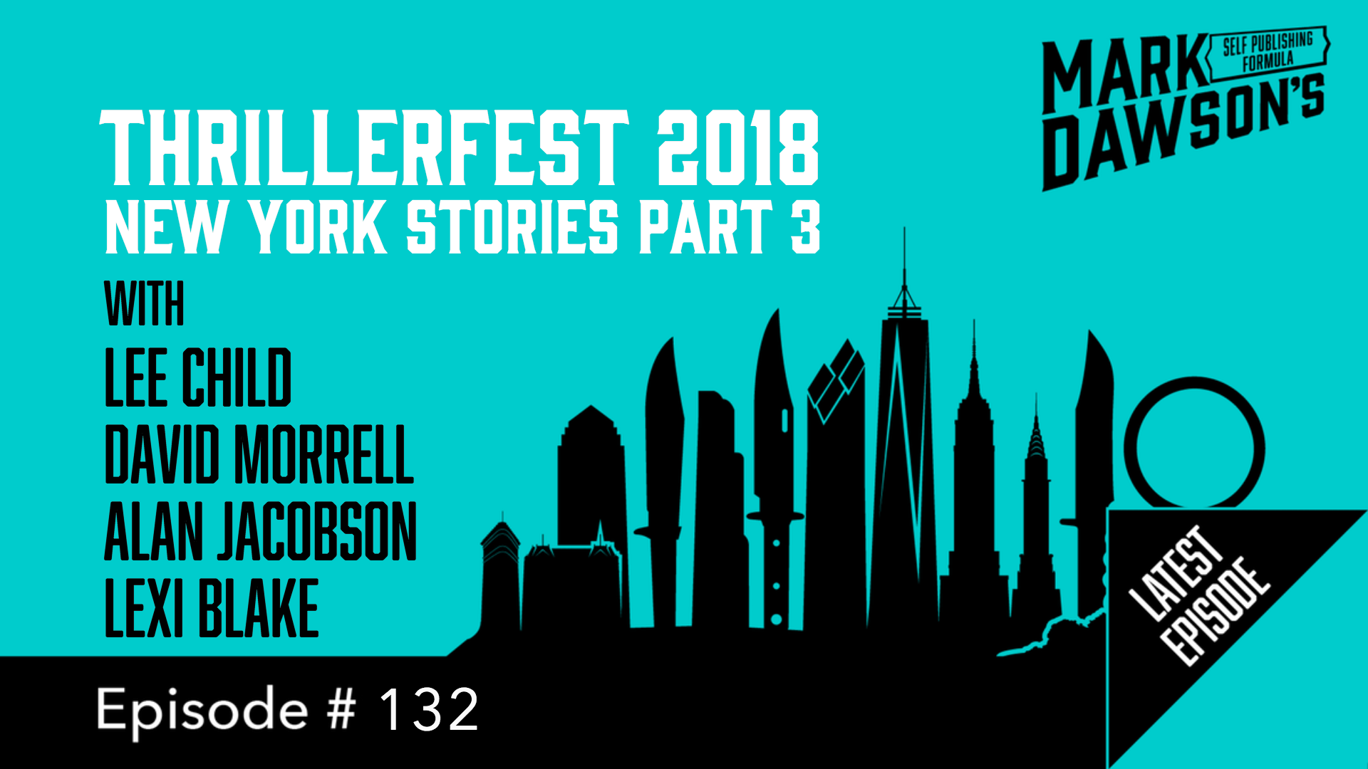 SPF-132: ThrillerFest 2018 New York Stories Part 3 – with Lee Child, David Morrell, Alan Jacobson & Lexi Blake