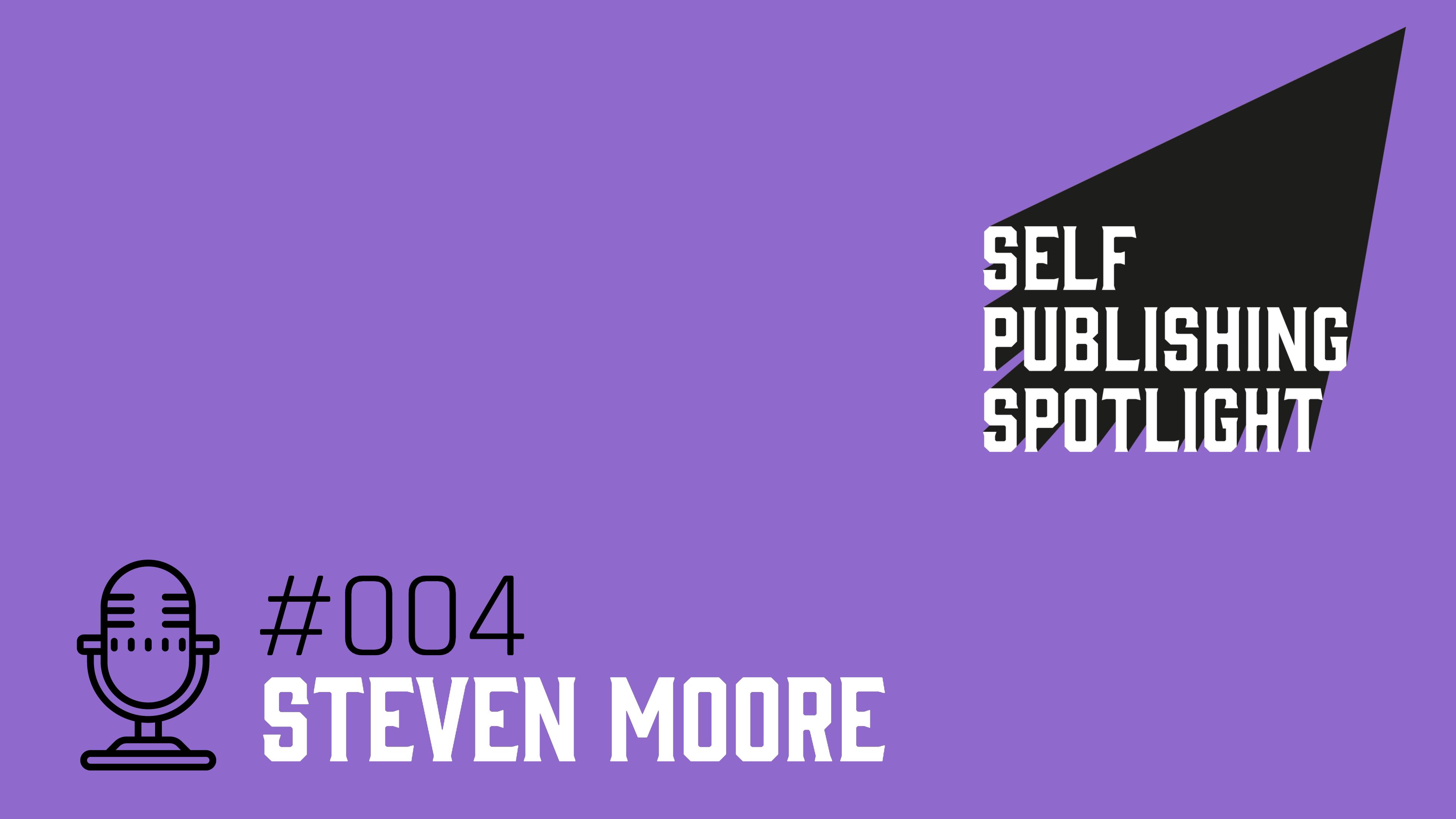 Spotlight -004: Steven Moore