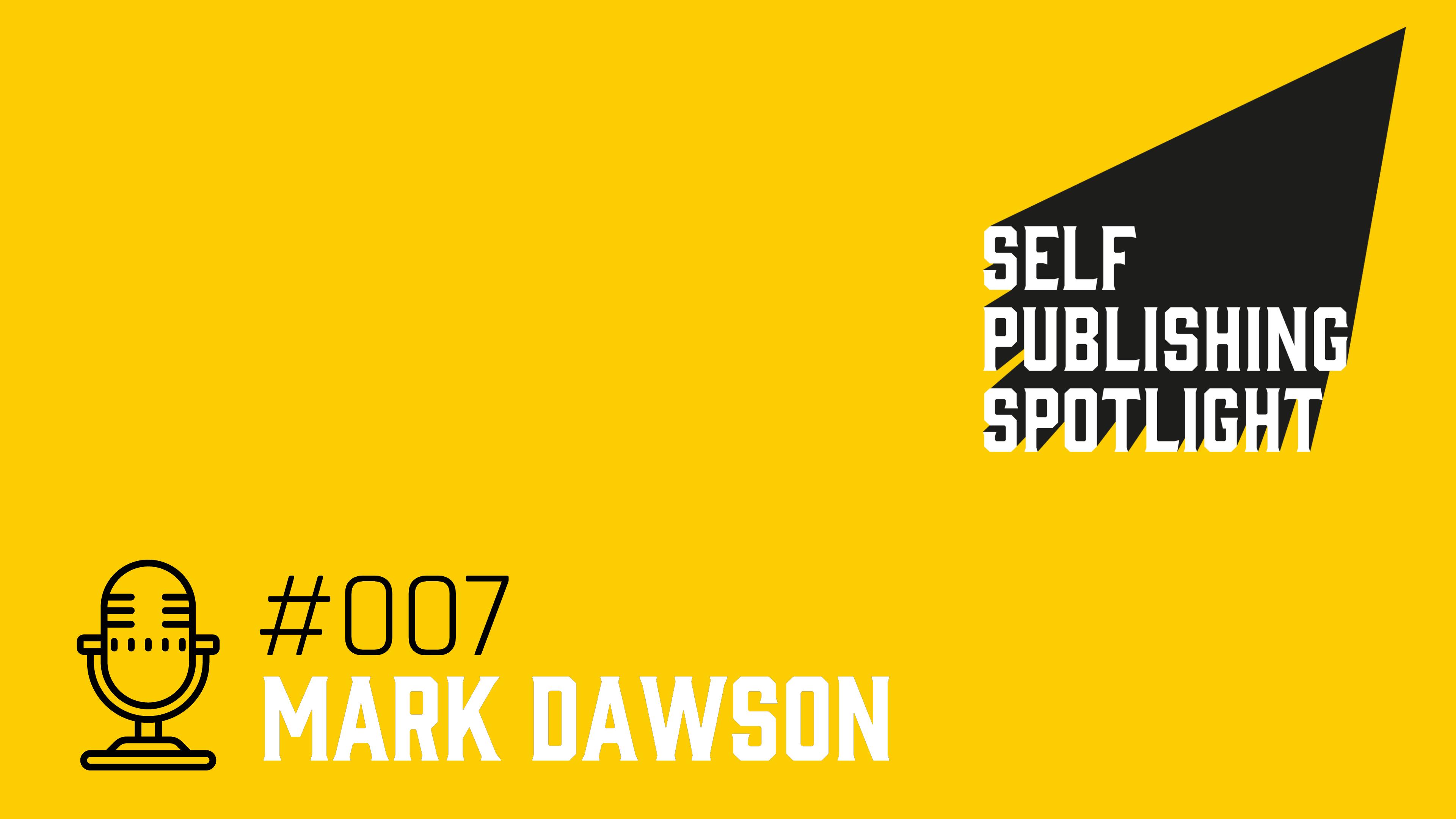 Spotlight 007: Mark Dawson