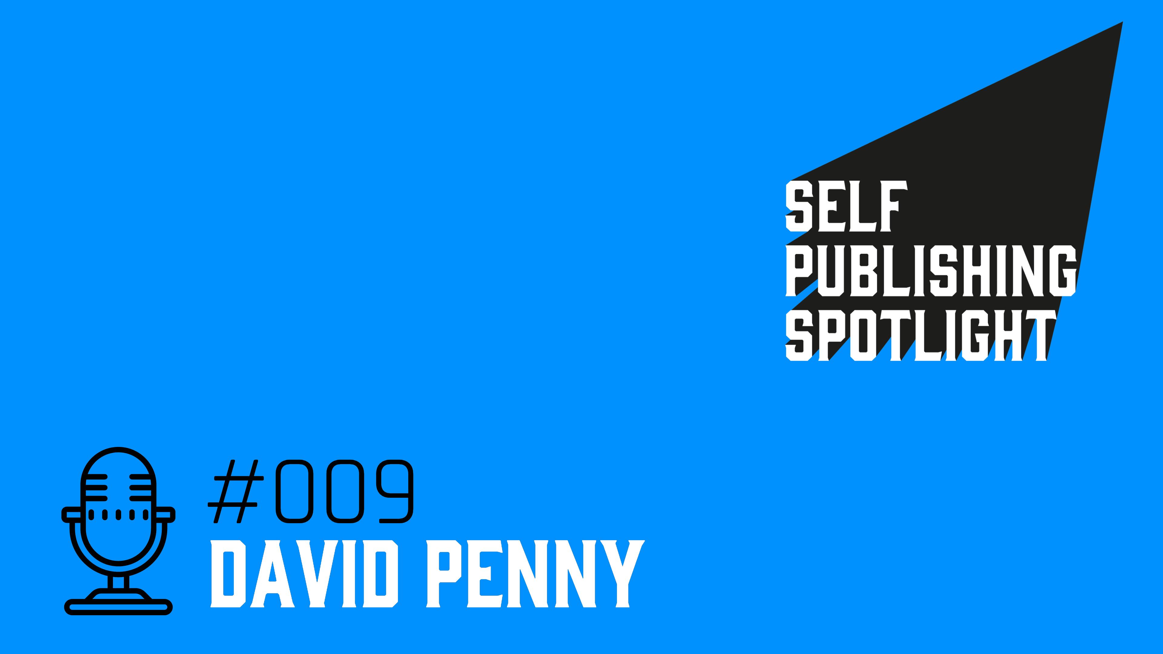 Spotlight -009: David Penny