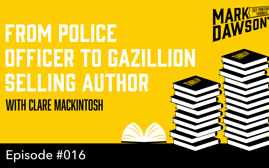 SPF-016: From Police Officer to Gazillion-Selling Novelist: Clare Mackintosh's story
