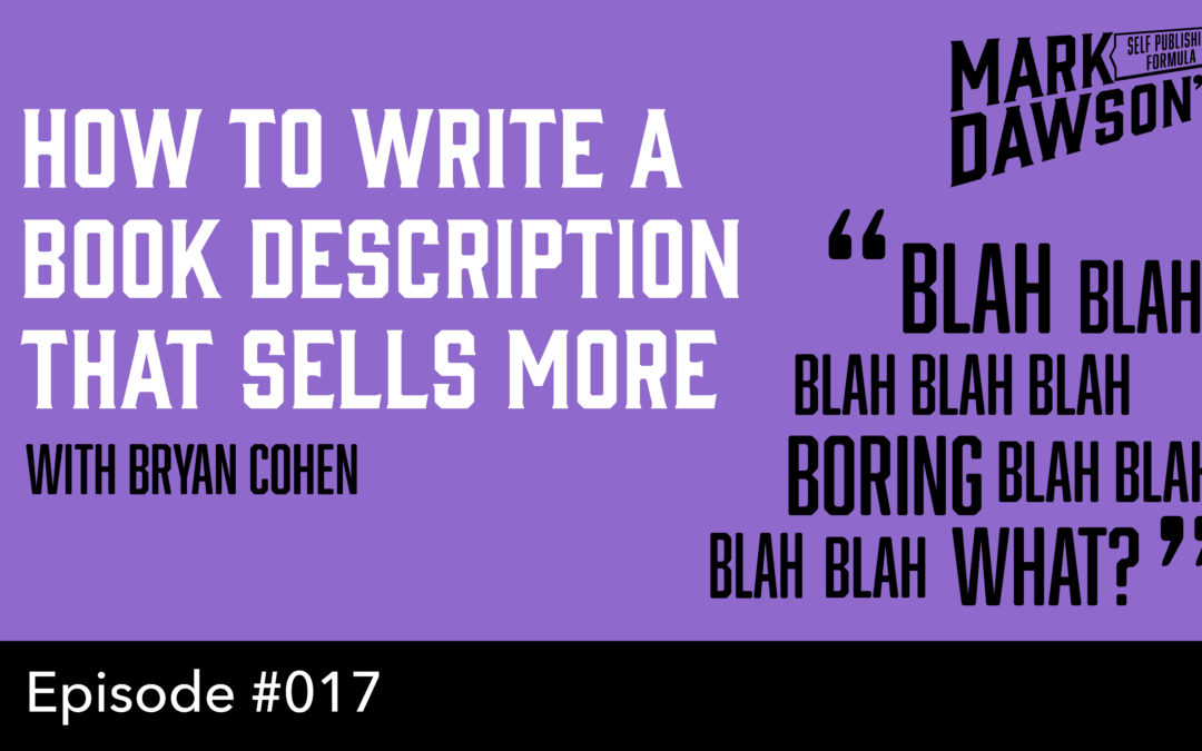 SPF-017: How to Write a Book Description That Sells More Books – With Bryan Cohen