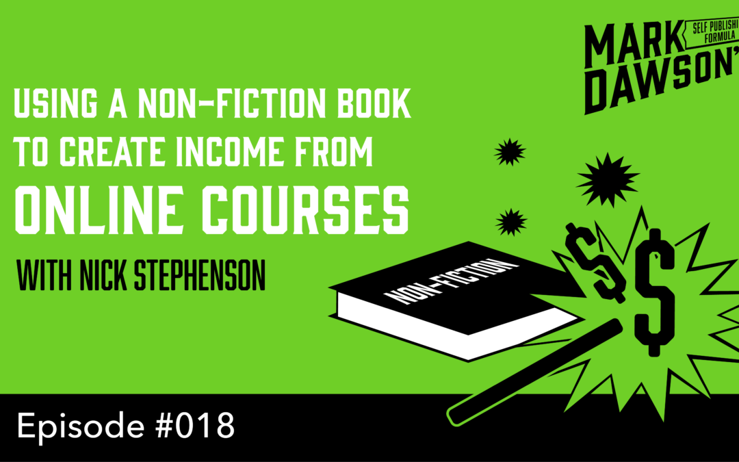 SPF-018: Using a Non-Fiction Book to Create Income From Online Courses – with Nick Stephenson