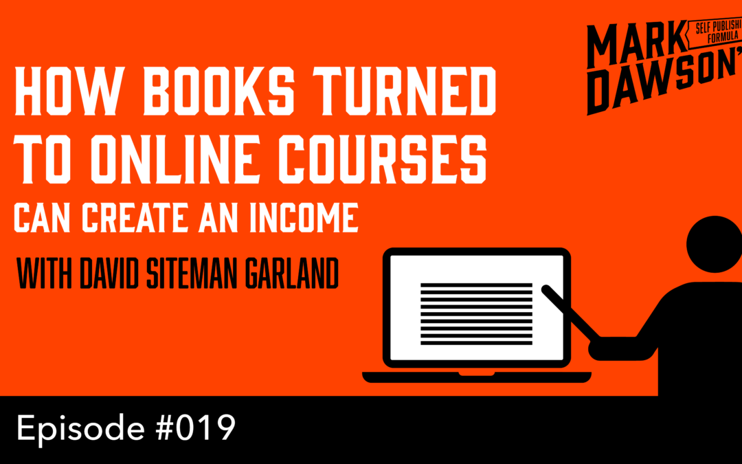 SPF-019: How Books Turned to Online Courses can Create an Income – with David Siteman Garland