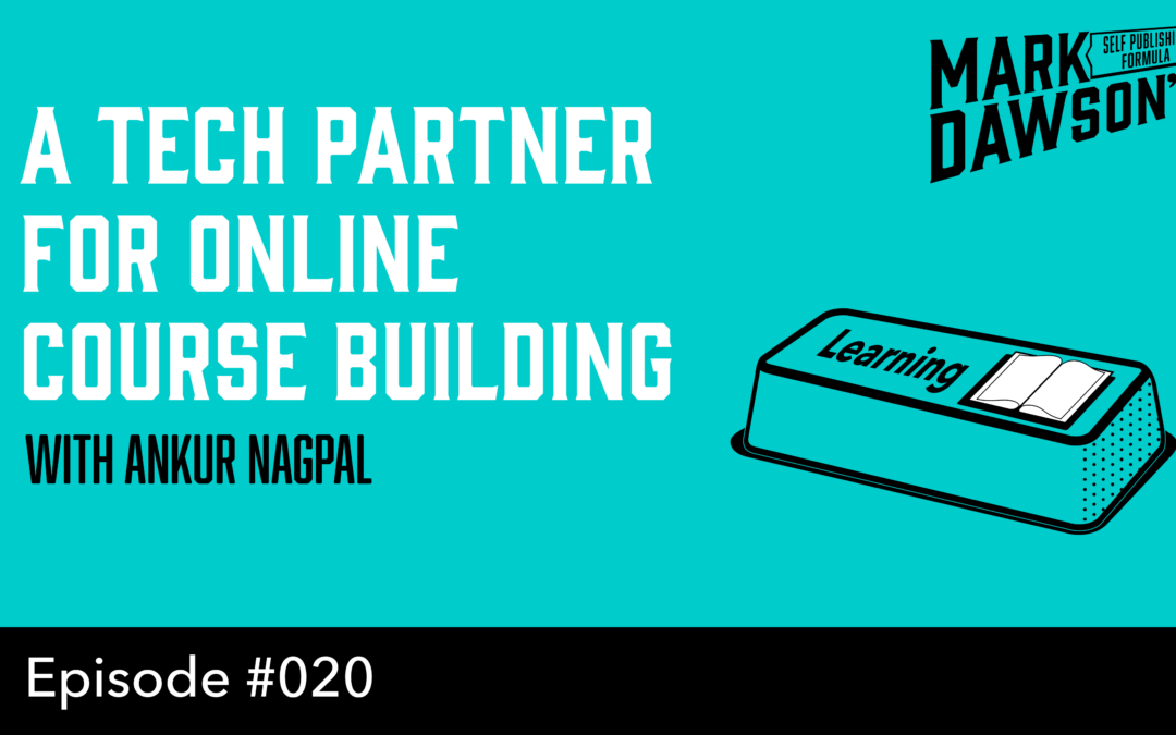 SPF-020: A Technology Partner to Help Build your Online Course – with Ankur Nagpal of Teachable