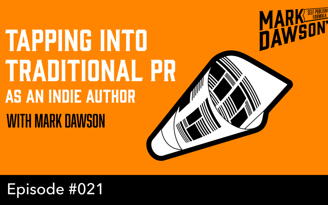 SPF-021: Tapping into the Traditional PR Machine as an Indie Author