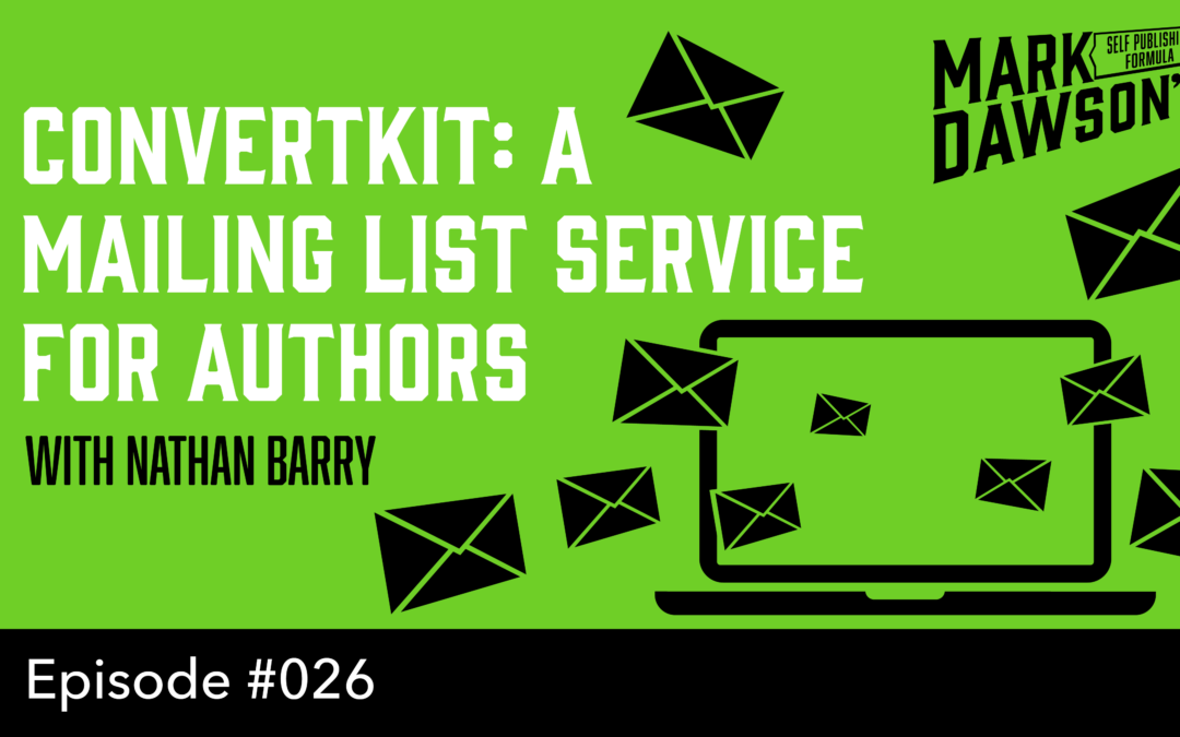 SPF-026: ConvertKit: A Mailing List Service Designed Especially for Authors – with Nathan Barry
