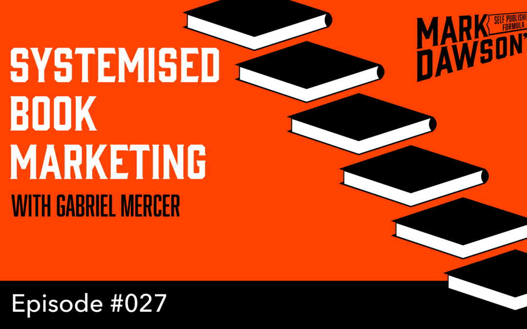 SPF-027: Systematised Book Marketing – with Gabriel Mercer
