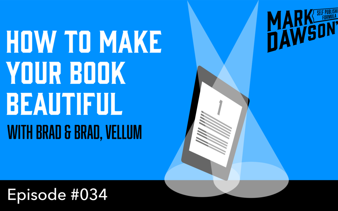 SPF-034: How to Format An Ebook The Easy Way with Brad and Brad From Vellum