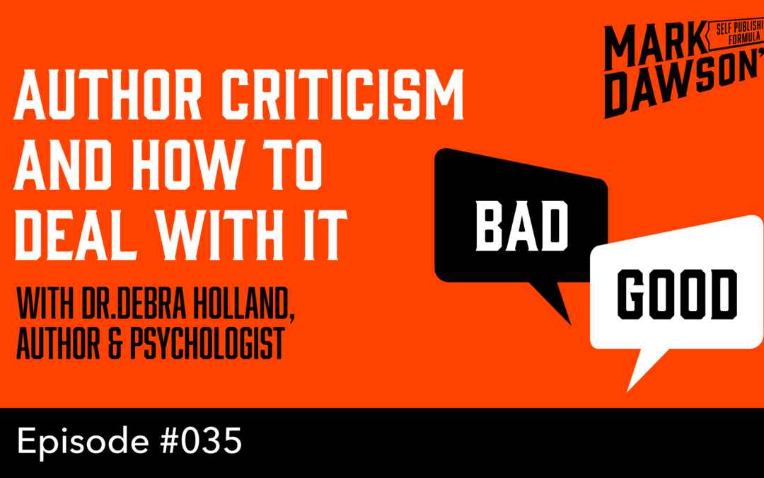 SPF-035: Dealing With Criticism from Editors and Readers – with Dr. Debra Holland