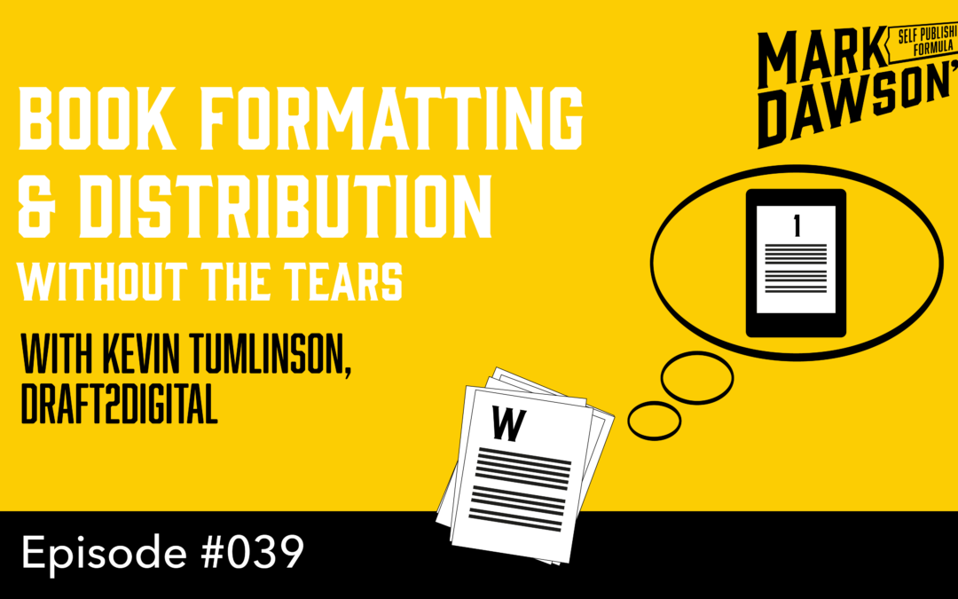 SPF-039: The One Stop Shop for Formatting and Distributing Books – with Draft2Digital's Kevin Tumlinson