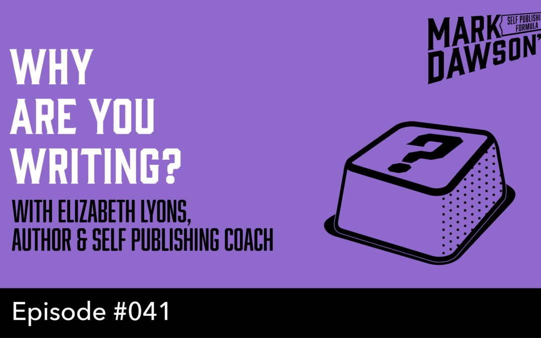 SPF-041: How Do You Define Success As An Author? – with Author and Self Publishing Coach Elizabeth Lyons