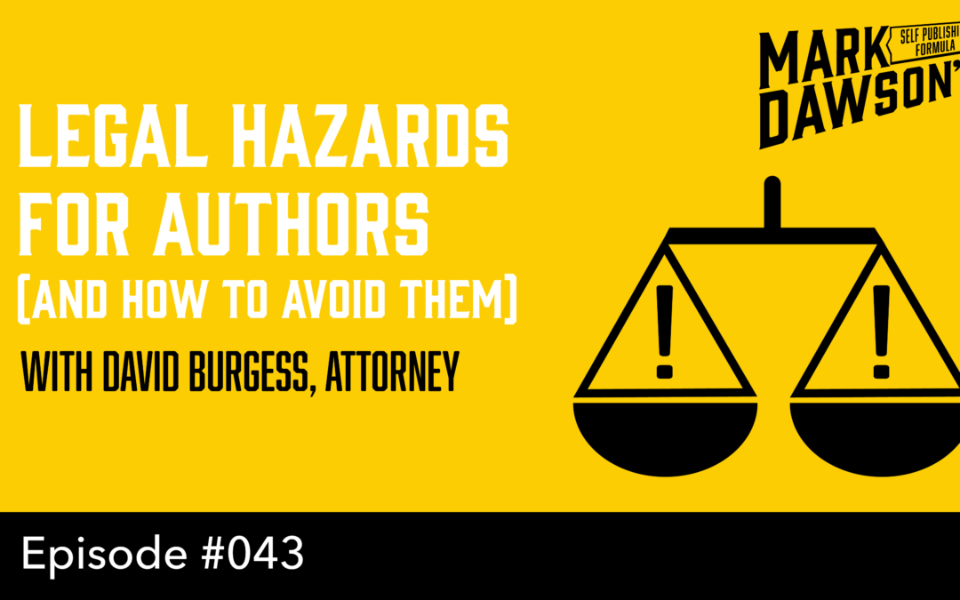 SPF-043: Legal Hazards for Authors and How to Avoid Them – with Attorney David Burgess