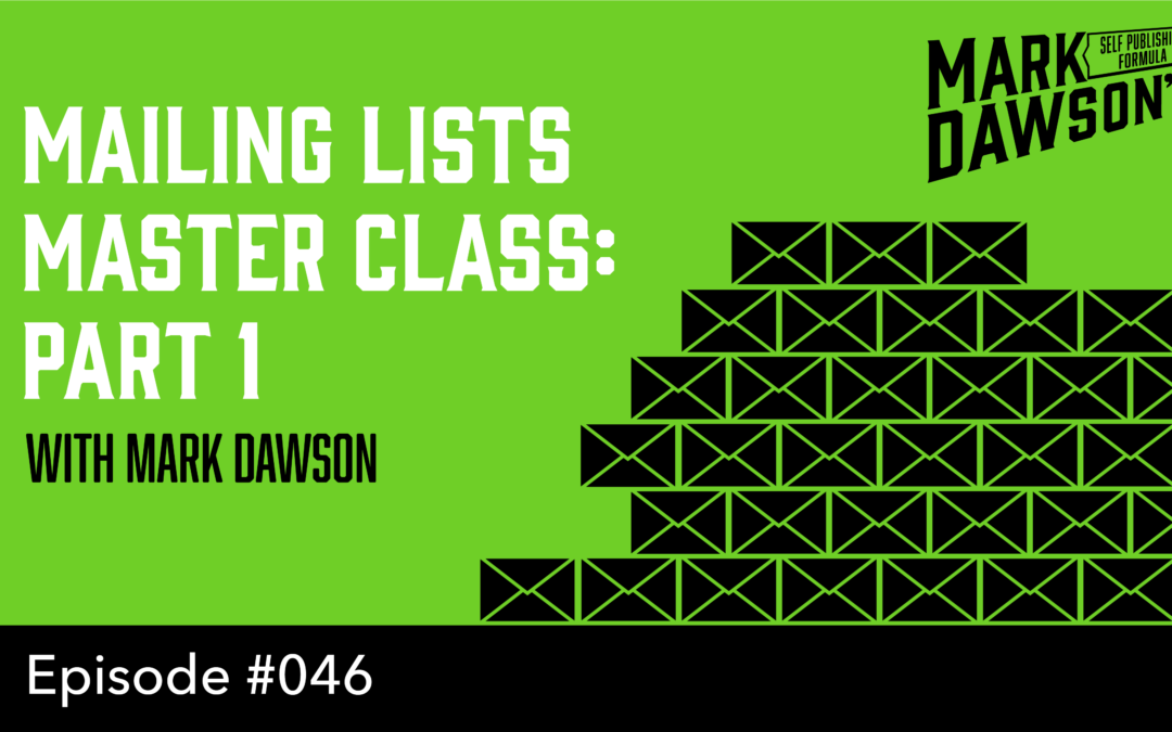 SPF-046: Masterclass: Building a Mailing List part 1 – With Mark Dawson