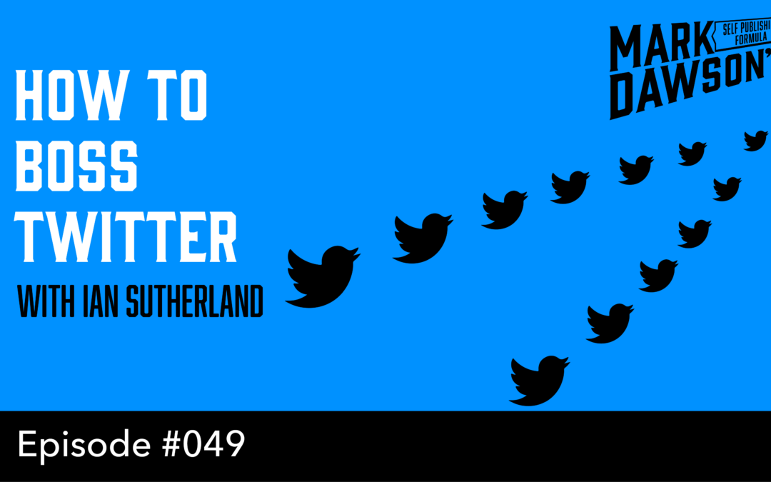 SPF-049: Advanced Twitter Strategies for Authors – with Ian Sutherland