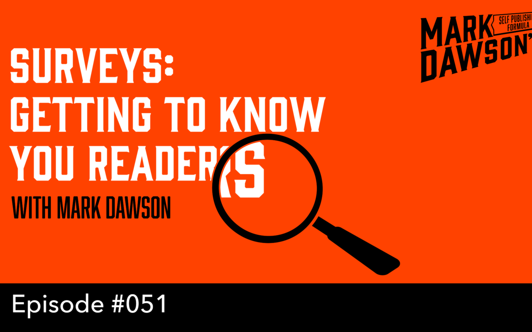 SPF-051: Masterclass: The Value of a Reader Survey – With Mark Dawson