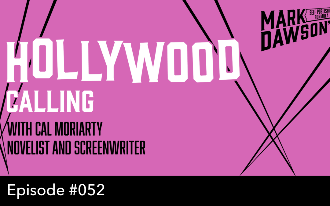 SPF-052: When Hollywood Comes Calling –  with Cal Moriarty, Screenwriter and Novelist