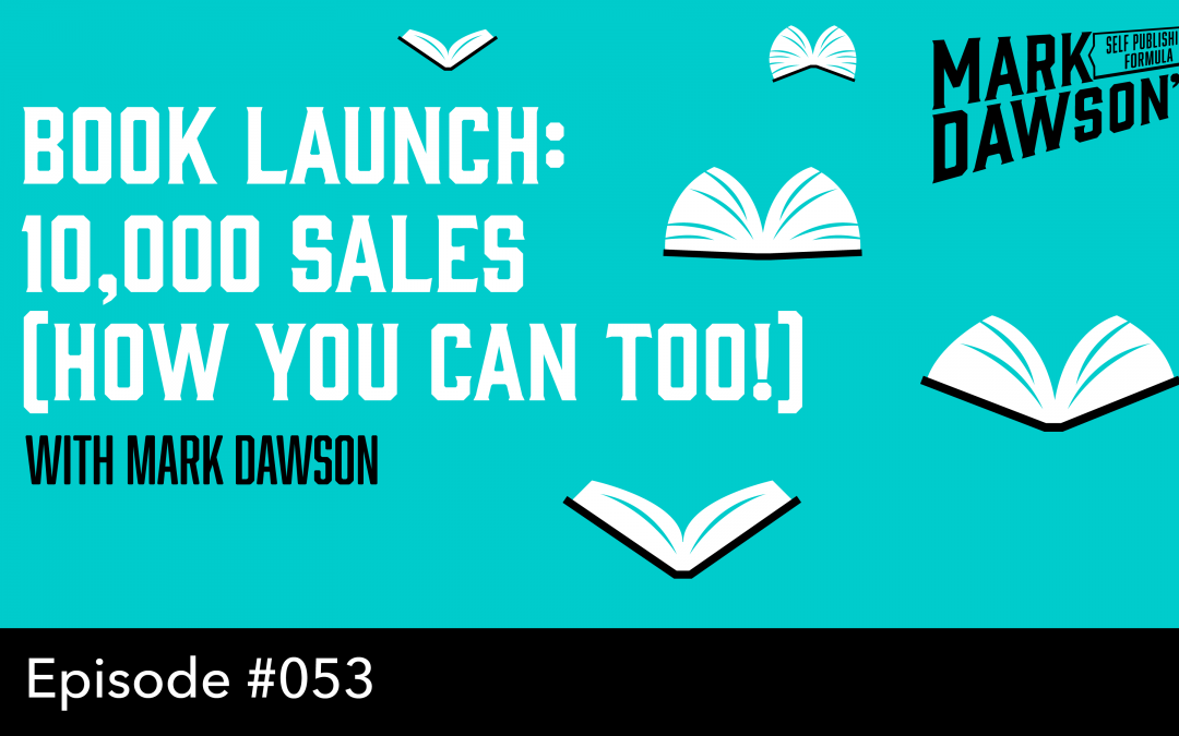 SPF-053 The Book Launch Process – with Mark Dawson