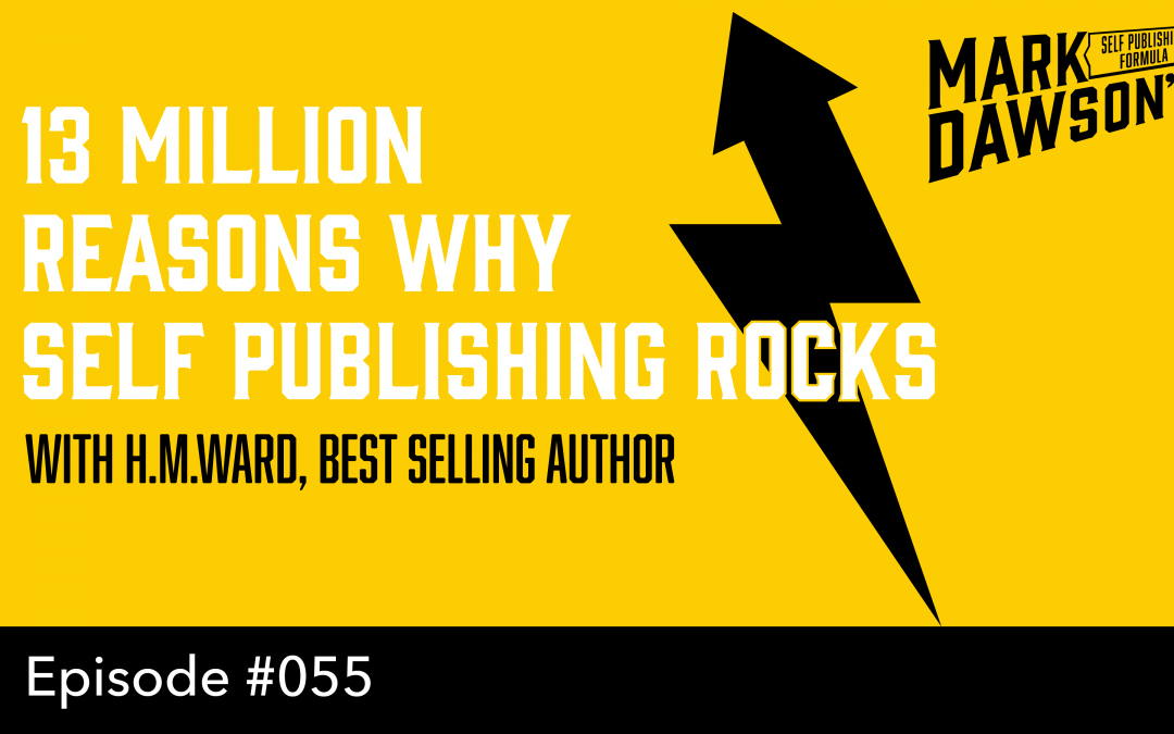 SPF-055: Thirteen Million Reasons why Self Publishing Rocks – with HM Ward