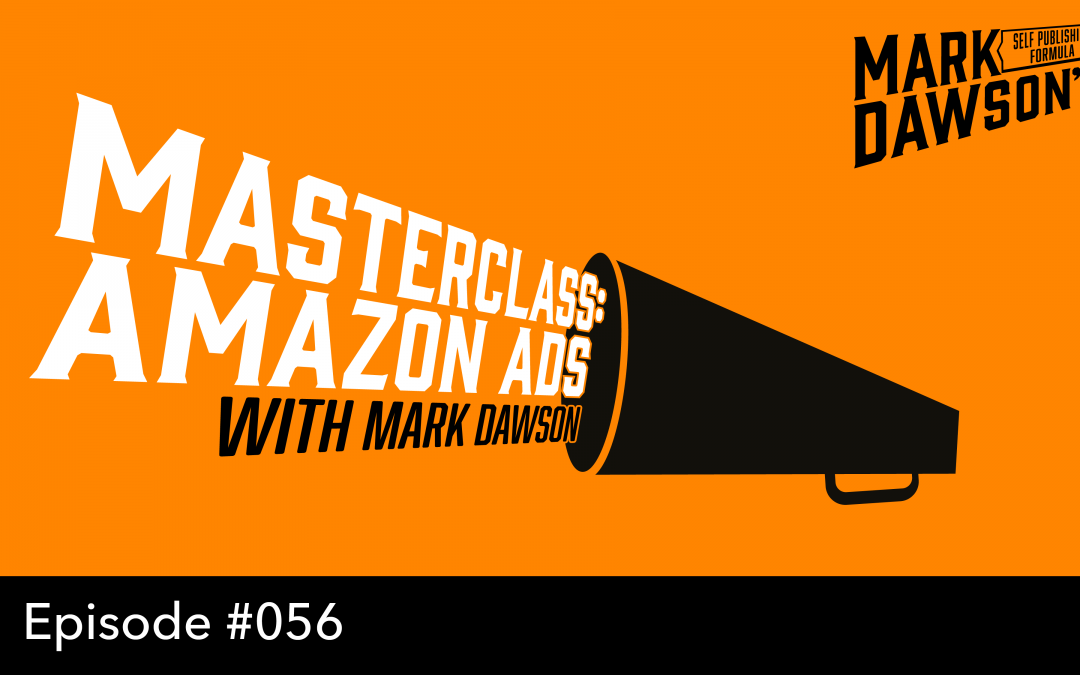 SPF-056: Masterclass: Amazon Ads – With Mark Dawson
