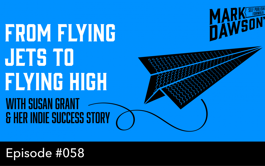 SPF-058: From Flying Jets to Flying High – with indie author, Susan Grant