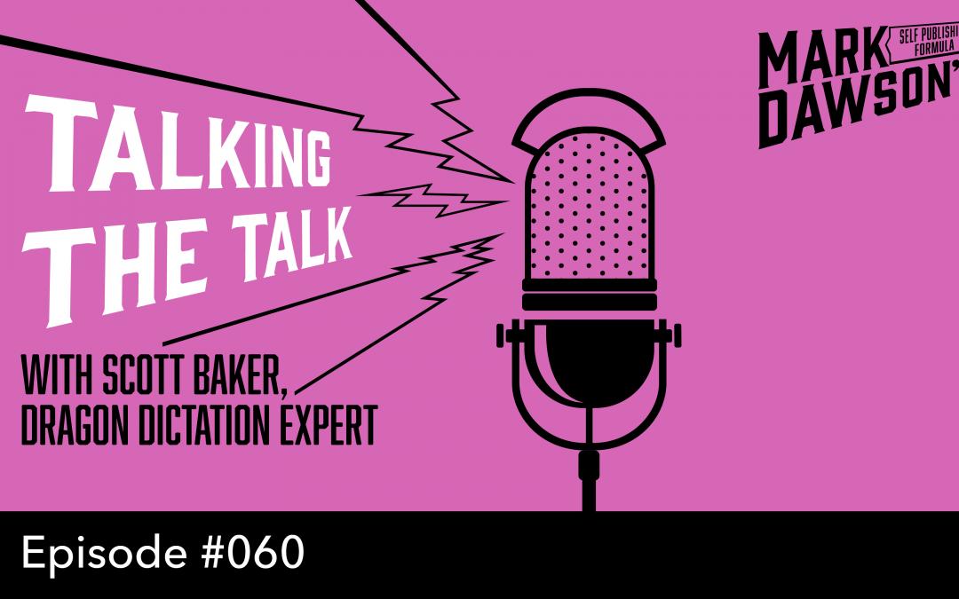 SPF-060: Talking the Talk – with Dragon Dictation expert Scott Baker