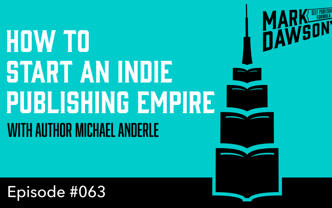 SPF-063: How to start an Indie Publishing Empire – with Michael Anderle