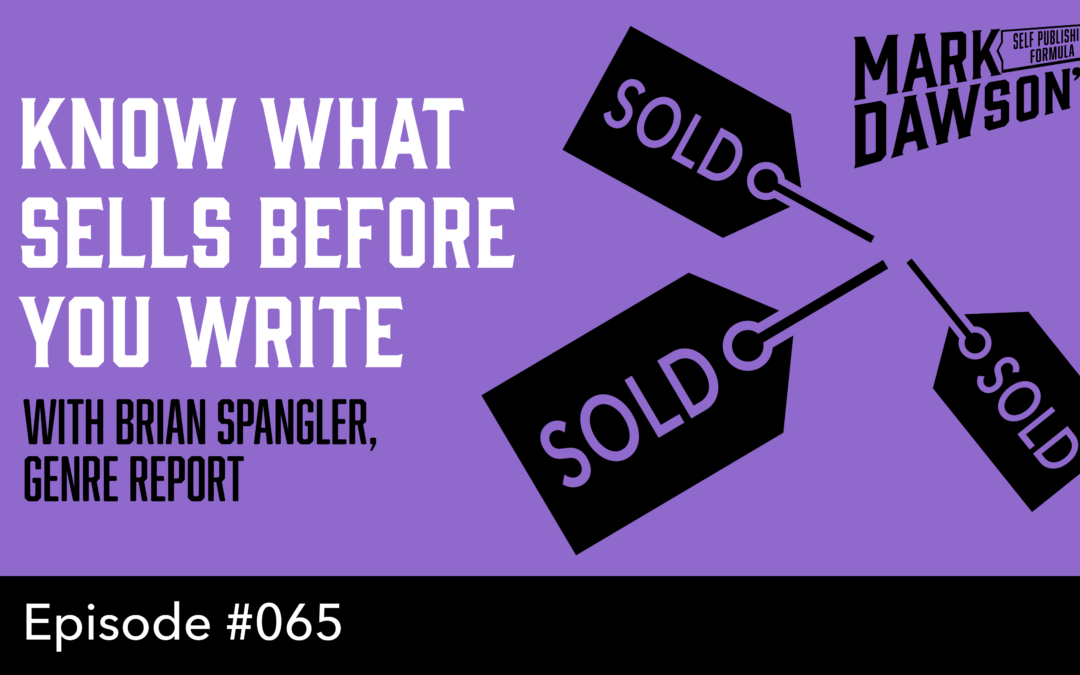 SPF-065: Know What Sells Before You Write – with Brian Spangler, Genre Report
