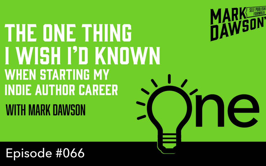 SPF-066: The One Thing I Wish I'd Known When Starting My Indie Author Career – with Mark Dawson