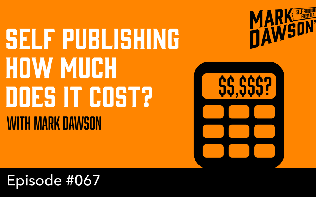 SPF-067: Self Publishing – How Much Does it Cost? – with Mark Dawson