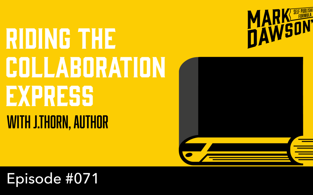 SPF-071: Riding the Collaboration Express – with author J.Thorn