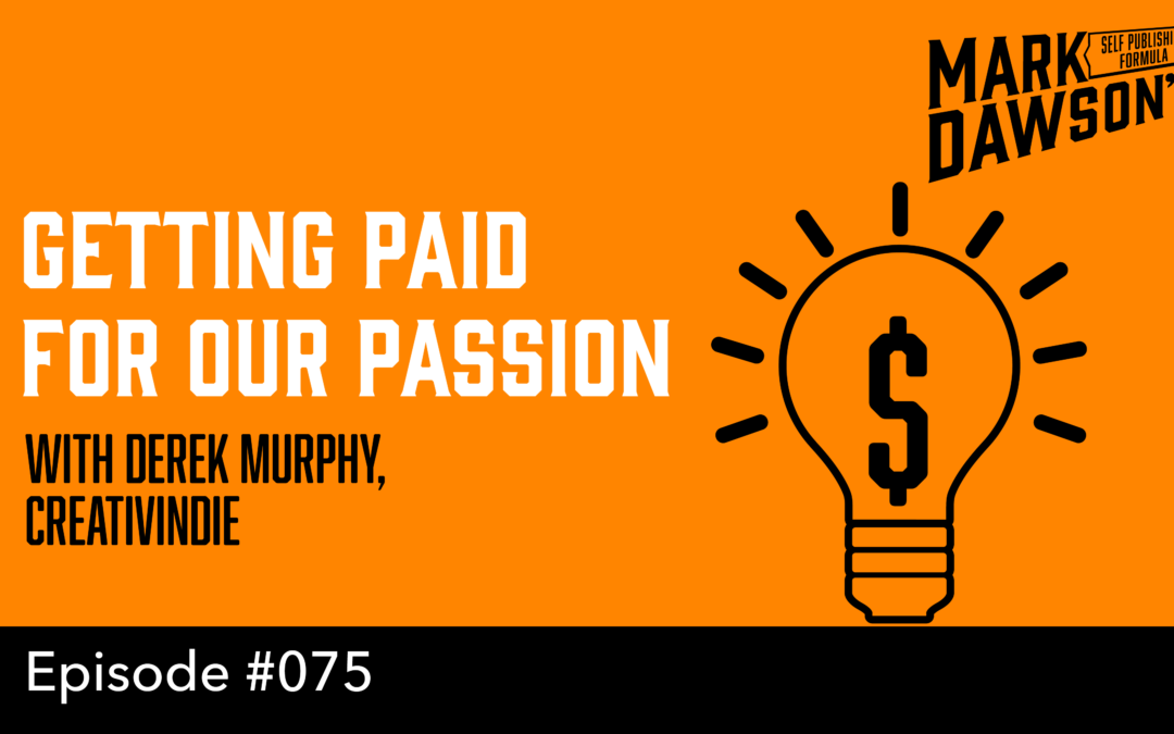 SPF-075: Getting Paid For Your Passion – with Creativindie's Derek Murphy